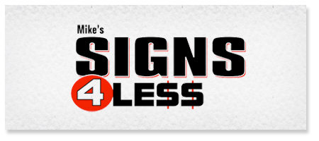 Mike's Signs 4 Less